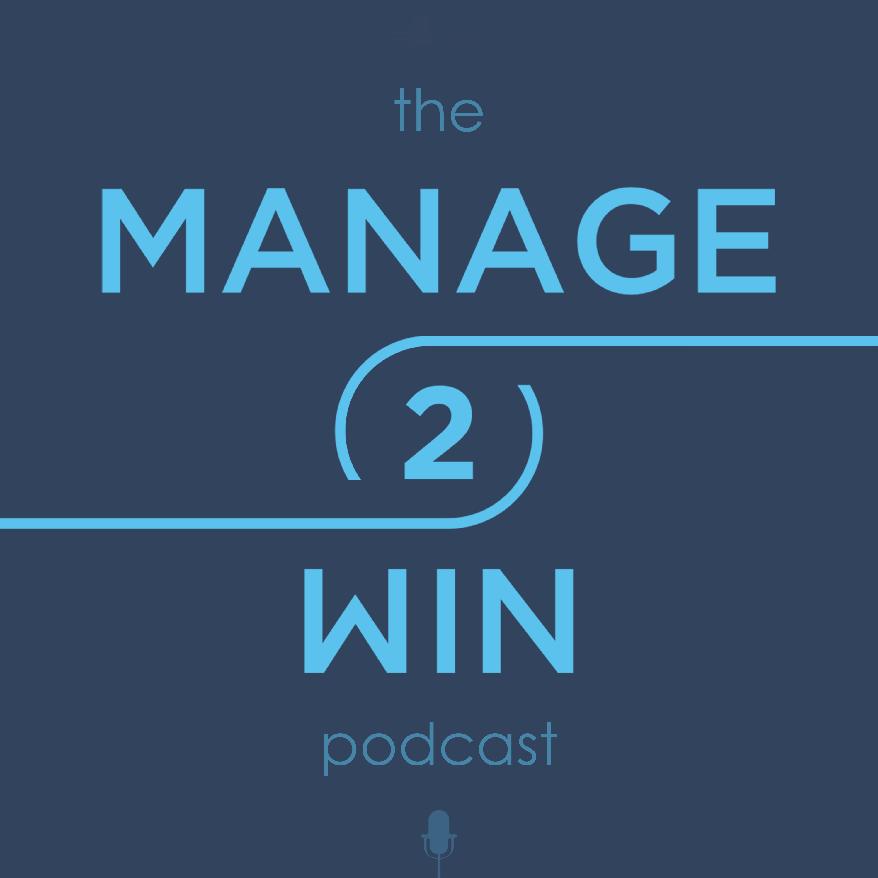 Manage 2 Win Podcast